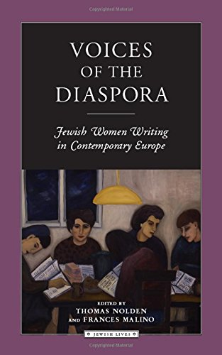 Download Voices of the Diaspora: Jewish Women Writing in Contemporary Europe (Jewish Lives) ebook