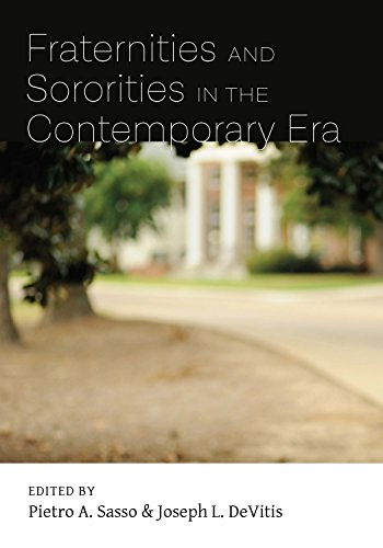 Fraternities and Sororities in the Contemporary Era: A Pendulum of Tolerance (Culture and Society in Higher Education)