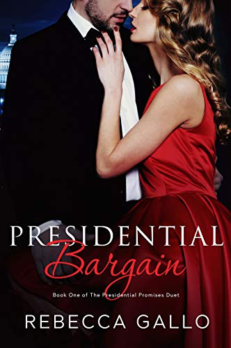 Presidential Bargain (The Presidential Promises Duet Book 1)