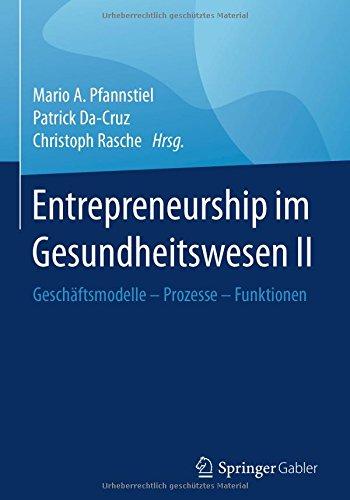 Entrepreneurship im Gesundheitswesen II: Geschäftsmodelle – Prozesse – Funktionen (German Edition)