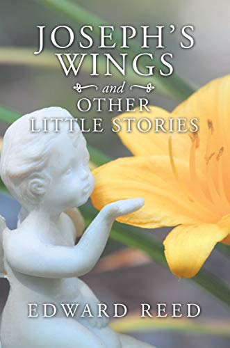 (Joseph's Wings and Other Little Stories)