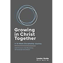 Growing In Christ Together: A 16-Week Discipleship Journey: Leader Guide