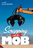 Scrapping with the Mob, Doug Beaver, 1477113177