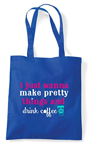 Coffee Just Crafting Shopper Statement Bag And Make I Blue Tote Things Royal Drink Wanna Pretty 8A7dx8w0qf