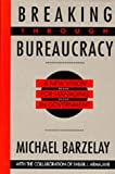 img - for Breaking Through Bureaucracy: A New Vision for Managing in Government: 1st (First) Edition book / textbook / text book