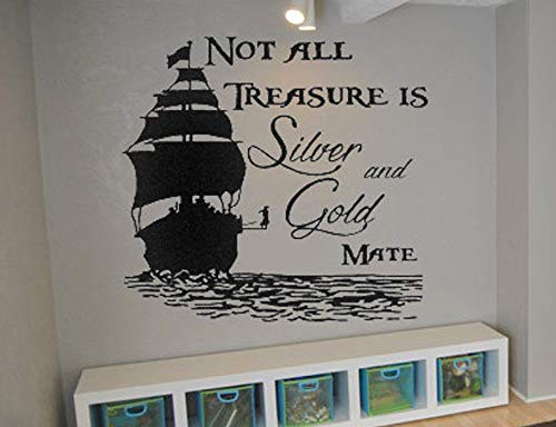 BYRON HOYLE Not All Treasure is Silver and Gold Pirates Vinyl Wall Decals Pirate Vinyl Decals Room Ideas Playroom Wall Quotes