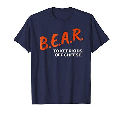 B.E.A.R To Keep Kids Off Cheese Dare Bear T Shirt