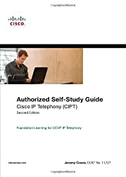 Cisco IP Telephony (CIPT): Authorized Self-Study Guide