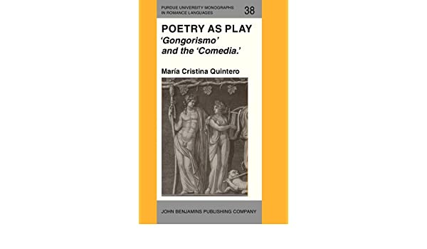 Poetry as Play: Gongorismo and the Comedia.