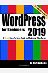 WordPress for Beginners 2019: A Visual Step-by-Step Guide to Mastering WordPress (Webmaster Series) Paperback