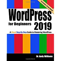 WordPress for Beginners 2019: A Visual Step-by-Step Guide to Mastering WordPress (Webmaster Series)