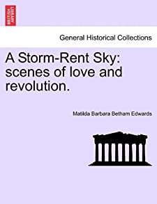 A Storm-Rent Sky: scenes of love and revolution. Matilda Barbara Betham Edwards