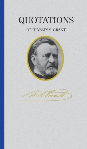 Ulysses S. Grant (Quote Book) (Great American Quote Books)