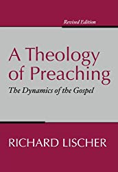 A Theology of Preaching: The Dynamics of the Gospel