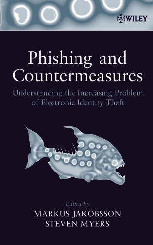 Phishing and Countermeasures Understanding the Increasing Problem of Electronic Identity Theft (Tapa Dura)