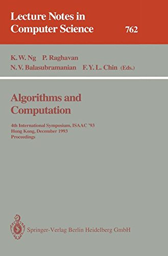 Algorithms and Computation: 4th International Symposium, ISAAC '93, Hong Kong, December 15-17, 1993. Proceedings (Lecture Notes in Computer Science)