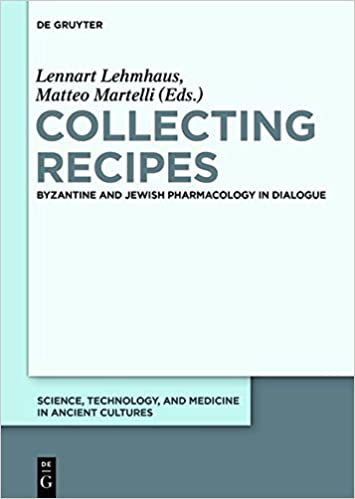 Collecting Recipes: Byzantine and Jewish Pharmacology in