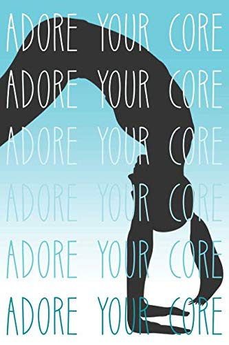 Adore Your Core: Journal Notebook With 12-Month Habit Tracker - Guided With Positive Affirmations