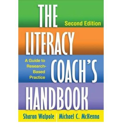 Download By Sharon Walpole PhD The Literacy Coach's Handbook, Second Edition: A Guide to Research-Based Practice (Second Edition) PDF