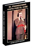 img - for El franquismo visto por el cine book / textbook / text book