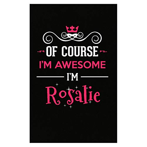 (Inked Creatively of Course I'm Awesome I'm Rosalie Poster)