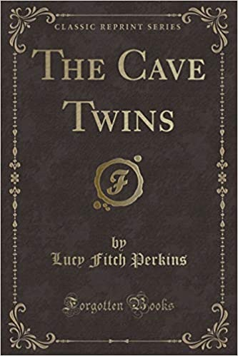 The Cave Twins (Classic Reprint): Lucy Fitch Perkins