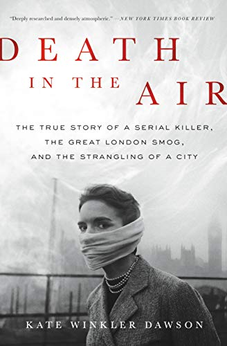 Pale Fire And London Fog >> Amazon Com Death In The Air The True Story Of A Serial Killer The