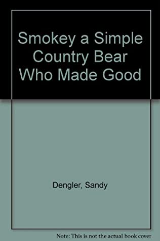 book cover of Smokey a Simple Country Bear Who Made Good
