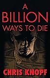 A Billion Ways to Die (Arthur Cathcart Mystery)