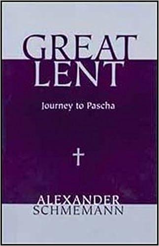 Great Lent: Journey to Pascha: Alexander Schmemann