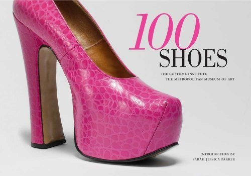 100 Shoes: The Costume Institute / The