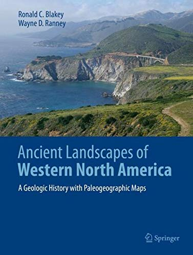(Ancient Landscapes of Western North America: A Geologic History with Paleogeographic Maps)
