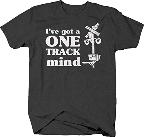 Ive got a one Track Mind Railroad Crossing Funny Trains Hobby Tshirt 4XL Gray