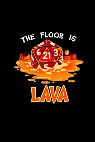 The Floor Is Lava: Dot Grid Notebook For Fantasy Role Play Game Fans I Boardgame I Tabletop Player I Dungeons I Dragons I Dice Roll I D20 - Diary Sketchbook - Dots Lava