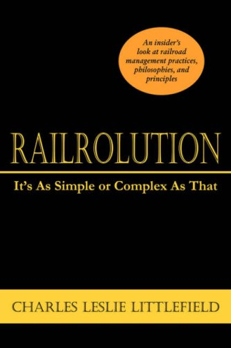 Railrolution: Its As Simple or Complex As That Charles Leslie Littlefield