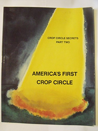 (America's First Crop Circle (Crop Circle Secrets Part 2))