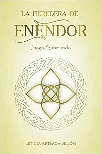La Heredera de Enendor (Saga Submundo) ebook de Leticia Arteaga Billón