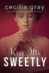 Kiss Me Sweetly (Kiss A Belle Book 3)