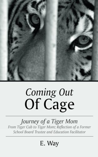 Download Coming Out Of Cage: Journey of a Tiger Mom PDF