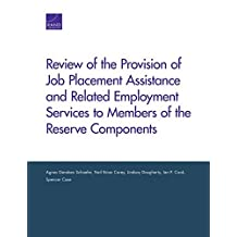 Review of the Provision of Job Placement Assistance and Related Employment Services to Members of the Reserve Components by Agnes Gereben Schaefer (2016-03-25)