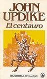 EL CENTAURO par Updike