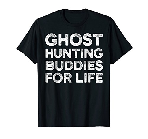 Ghost Adventures Shirt Ghost Hunting Buddies For Life Tshirt (Best Of Ghost Adventures)