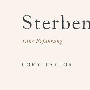 Sterben: Eine Erfahrung Hörbuch von Cory Taylor Gesprochen von: Marlen Diekhoff