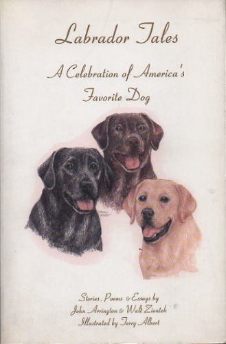 Labrador Tales: A Celebration of America's Favorite Dog