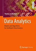 Data Analytics: Models and Algorithms for Intelligent Data Analysis Front Cover