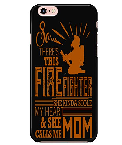 iPhone 6/6s Case, So There's This Firefighter Case for Apple iPhone 6/6s, Firefighter's Mom iPhone Case (iPhone 6/6s Case - Black)