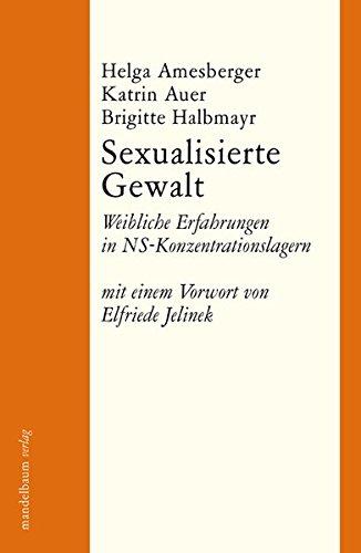 Sexualisierte Gewalt: Weibliche Erfahrungen in NS-Konzentrationslagern