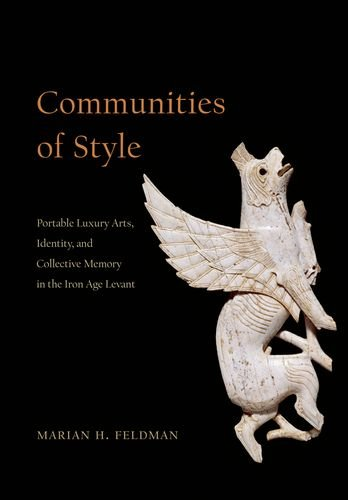 Communities of Style: Portable Luxury Arts, Identity, and Collective Memory in the Iron Age Levant