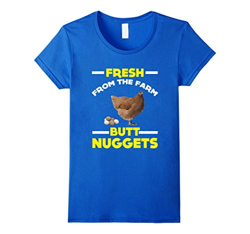 [Women's FUNNY FRESH FROM THE FARM BUTT NUGGETS T-SHIRT Food Gift Large Royal Blue] (Chicken Nugget Costume)