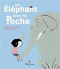 Un éléphant dans ma poche par Félicité Douce de La Salle